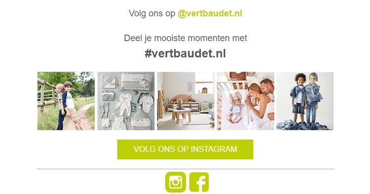The children's goods store Vertbaudet.nl shows the most popular posts from its Instagram at the end of the newsletter and invites you to subscribe to their account.